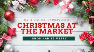 Christmas at the Market @ Farmer's Market